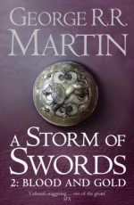 A Storm of Swords, Part 2: Blood and Gold (A Song of Ice and Fire, Book 3) by Martin, George R. R. (2011) Paperback - George R. R. Martin