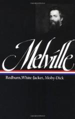 Redburn/White-Jacket/Moby-Dick (Library of America #9) - Herman Melville, G. Thomas Melerlle, G. Thomas Tanselle