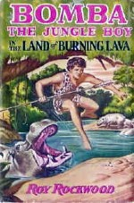 Bomba the Jungle Boy in the Land of Burning Lava or, Outwitting Superstitious Natives - Roy Rockwood
