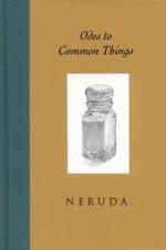 Odes to Common Things - Pablo Neruda, Ferris Cook, Ken Krabbenhoft