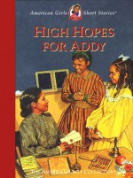 High Hopes for Addy - Connie Rose Porter