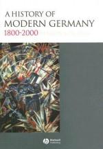 A History of Modern Germany: 1800-2000 - Martin Kitchen