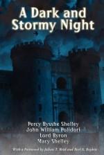 A Dark and Stormy Night - Mary Shelley, John William Polidori, George Gordon Byron
