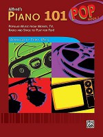 Alfred's Piano 101 Pop, Book 2: Popular Music from Movies, TV, Radio and Stage to Play for Fun! - Carol Matz