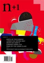 n+1 Issue 6 - n+1, Benjamin Kunkel, Allison Lorentzen, Marco Roth
