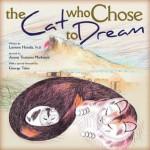 The Cat Who Chose to Dream - Loriene Honda, Jimmy Tstomu Mirikitani, George Takei