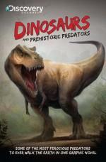 Discovery Channels Dinosaurs & Prehistoric Predators (Discovery Channel Books) - Neo Edmund, Joe Brusha, Robert Greenberger, Paul Kupperberg, Aaron Rosenberg, Jim Spivey
