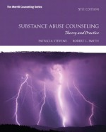 Substance Abuse Counseling: Theory and Practice (5th Edition) (Merrill Counseling) - Patricia Stevens, Robert L. Smith