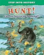 Hunt!: Can You Survive the Stone Age? - Julia Bruce, Peter Dennis