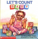 Let's Count, Baby (What-a-Baby Series) - Cheryl Willis Hudson, George Ford
