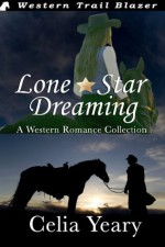 Lone Star Dreaming - Celia Yeary