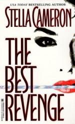 The Best Revenge - Stella Cameron