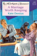 A Marriage Worth Keeping - Kate Denton