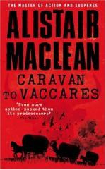 Caravan to Vaccares - Alistair MacLean
