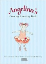 Angelina's Coloring & Activity Book [With Stage and 5 Finger Puppets] - Katharine Holabird, Erin Falligant, Helen Craig