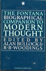 The Fontana Biographical Companion To Modern Thought - Alan Bullock, R.B. Woodings
