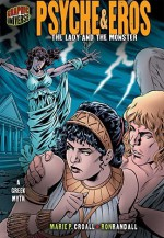 Psyche & Eros: The Lady and the Monster [A Greek Myth] - Marie P. Croall, Ron Randall
