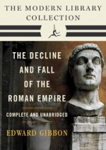 Decline and Fall of the Roman Empire: The Modern Library Collection (Complete and Unabridged) - Edward Gibbon, Gian Battista Piranesi, Daniel J. Boorstin