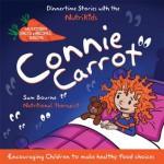 Connie Carrot (NutriKids Dinnertime Stories) - Sam Bourne