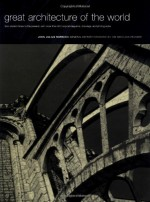 Great Architecture Of The World - John Julius Norwich
