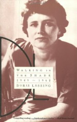Walking in the Shade: Volume Two of My Autobiography--1949-1962 - Doris Lessing