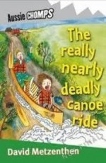 The really nearly deadly canoe ride (Aussie Chomps) - David Metzenthen