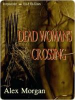 Dead Woman's Crossing - Alex Morgan
