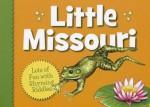 Little Missouri - Judy Young, Kathy-Jo Wargin, Helle Urban