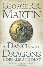 A Dance with Dragons: Dreams and Dust - George R.R. Martin