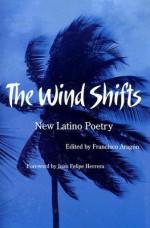 The Wind Shifts: New Latino Poetry - Francisco Aragón, Francisco Aragon