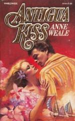 Antigua Kiss - Anne Weale