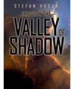 Through the Valley of Shadow - Stefan Vucak