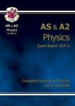 Physics: AS & A2: Exam Board OCR A: Complete Revision & Practice - Richard Parsons