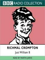 Just William 8 - Richmal Crompton, Martin Jarvis