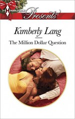 The Million-Dollar Question - Kimberly Lang