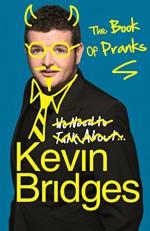 The Book of Pranks - Kevin Bridges