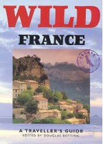 Wild France (Wild Guides) - Douglas Botting