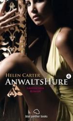 Anwaltshure 4 | Erotischer Roman: Sex, Leidenschaft, Erotik und Lust (German Edition) - Helen Carter