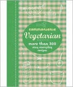 Commonsense Vegetarian: More Than 300 Easy Everyday Recipes. - Murdoch Books Test Kitchen