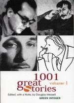 1001 Great Stories: Volume 1 (Green Integer) - Douglas Messerli