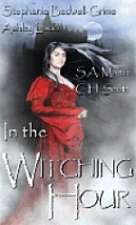 In the Witching Hour - Stephanie Bedwell-Grime, Ashley Ladd, S.A. Martin, C.H. Scott