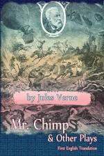 Mr. Chimp & Other Plays - Frank J. Morlock, Jules Verne