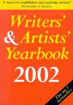 Writers' & Artists' Yearbook: A Directory for Writers, Artists, Playwrights, Writers for Film, Radio, and Television, Designers, Illustrators and Photographers - Deborah Moggach, A & C Black