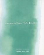 Il sermone del fuoco - T.S. Eliot, Nicola Crocetti