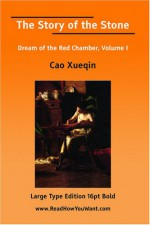 The Story of the Stone Dream of the Red Chamber, Volume I (Large Print) - Cao Xueqin
