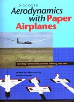 Discover Aerodynamics With Paper Airplanes - Norman Schmidt