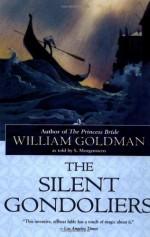 The Silent Gondoliers - William Goldman