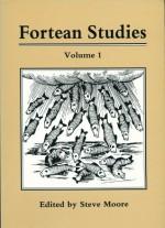 Fortean Studies: Volume 1 - Steve Moore