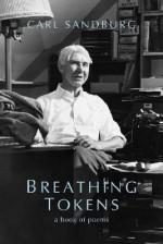 Breathing Tokens - Carl Sandburg