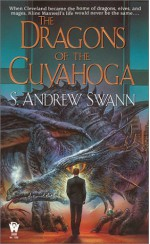 The Dragons of the Cuyahoga - S. Andrew Swann